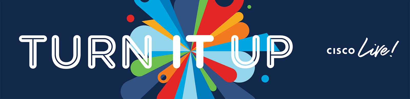 Turn it up - Cisco Live